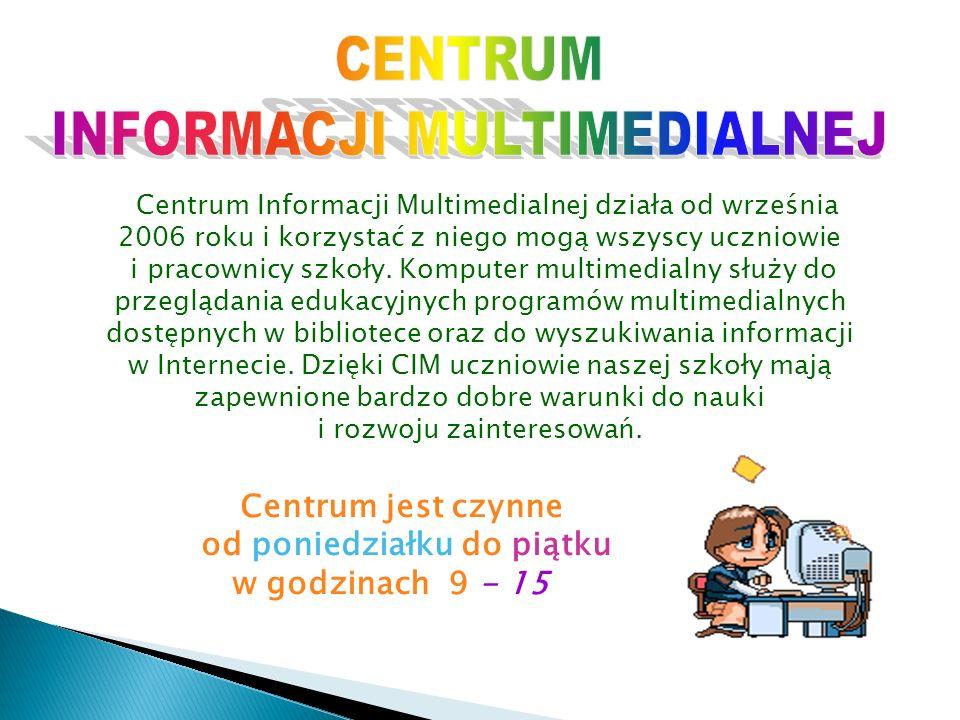 Centrum Informacji Multimedialnej działa od września 2006 roku i korzystać z niego mogą wszyscy uczniowie i pracownicy szkoły. Komputer multimedialny