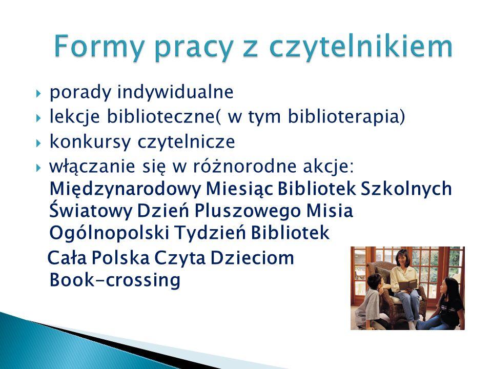 porady indywidualne lekcje biblioteczne( w tym biblioterapia) konkursy czytelnicze włączanie się w różnorodne akcje: Międzynarodowy Miesiąc Bibliotek