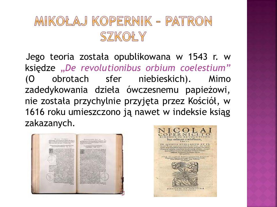 Jego teoria została opublikowana w 1543 r. w księdze De revolutionibus orbium coelestium (O obrotach sfer niebieskich). Mimo zadedykowania dzieła ówcz