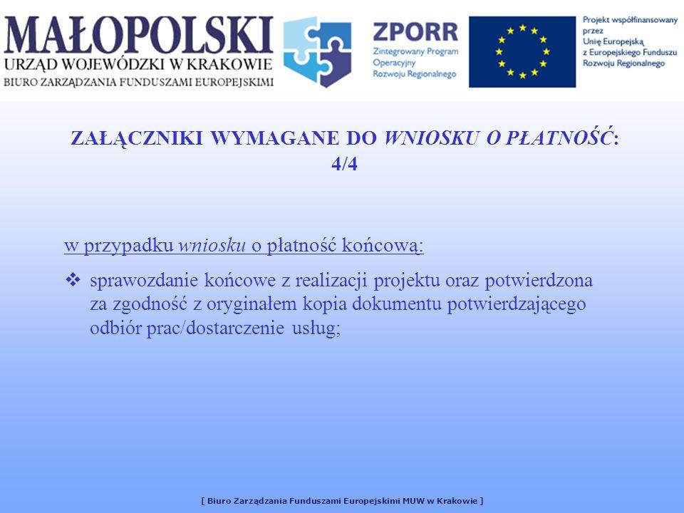 ZAŁĄCZNIKI WYMAGANE DO WNIOSKU O PŁATNOŚĆ: 4/4 w przypadku wniosku o płatność końcową: sprawozdanie końcowe z realizacji projektu oraz potwierdzona za