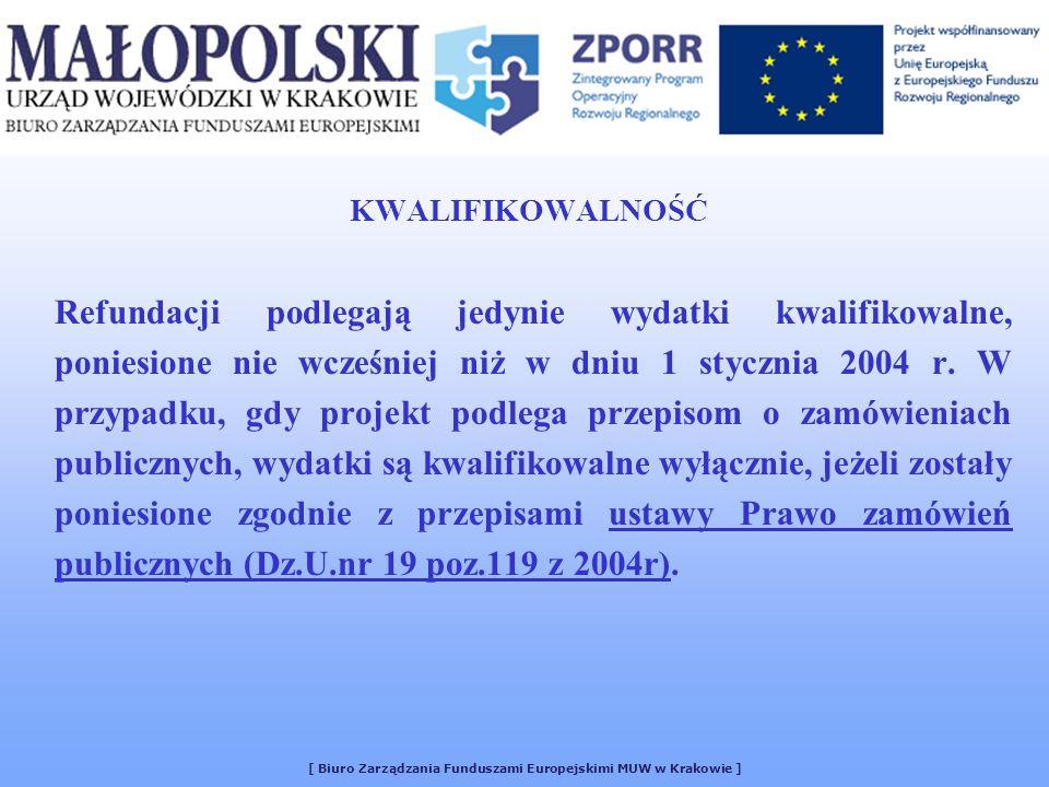 KWALIFIKOWALNOŚĆ Refundacji podlegają jedynie wydatki kwalifikowalne, poniesione nie wcześniej niż w dniu 1 stycznia 2004 r. W przypadku, gdy projekt