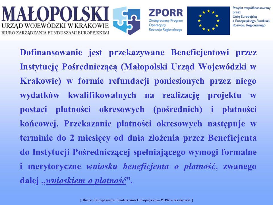 Dofinansowanie jest przekazywane Beneficjentowi przez Instytucję Pośredniczącą (Małopolski Urząd Wojewódzki w Krakowie) w formie refundacji poniesiony