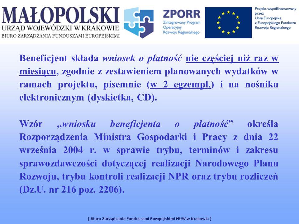 www.zporr.gov.pl ZAKŁADKI: > Finansowanie > Formularze wniosków o płatność WNIOSEK BENEFICJENTA O PŁATNOŚĆ > WNIOSEK BENEFICJENTA O PŁATNOŚĆ + INSTRUKCJA [ Biuro Zarządzania Funduszami Europejskimi MUW w Krakowie ]