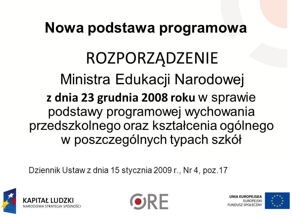 Nowa podstawa programowa ROZPORZĄDZENIE Ministra Edukacji Narodowej z dnia 23 grudnia 2008 roku w sprawie podstawy programowej wychowania przedszkolne