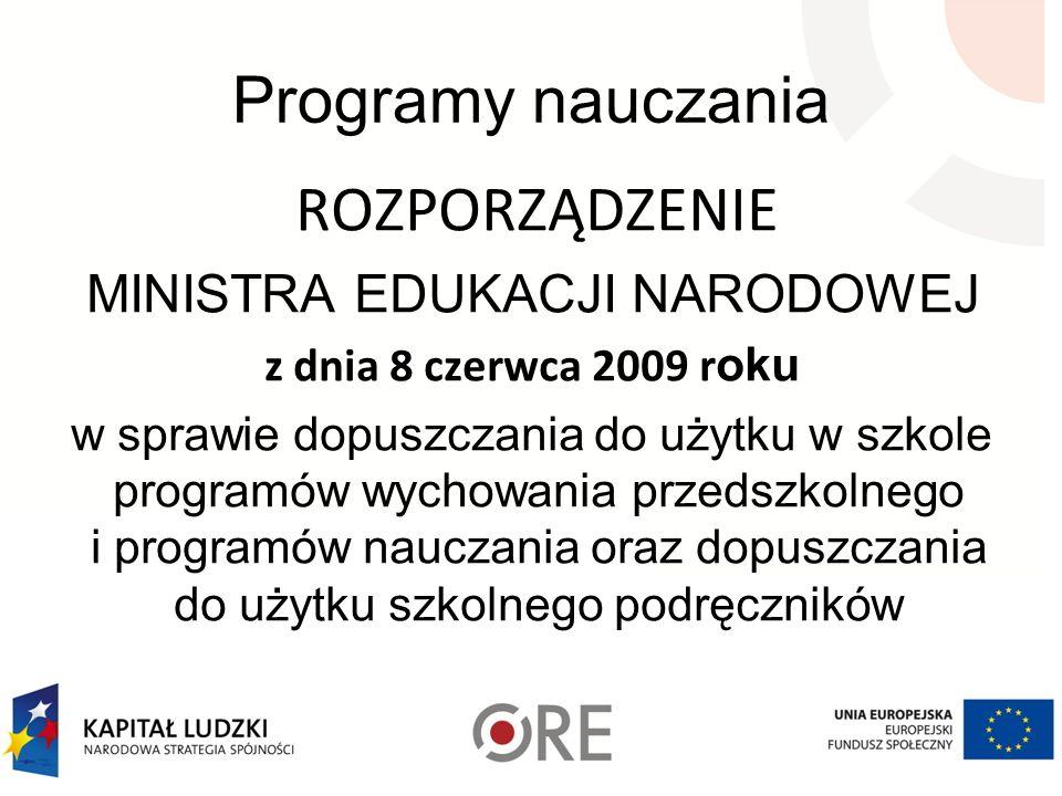 Programy nauczania ROZPORZĄDZENIE MINISTRA EDUKACJI NARODOWEJ z dnia 8 czerwca 2009 r oku w sprawie dopuszczania do użytku w szkole programów wychowan