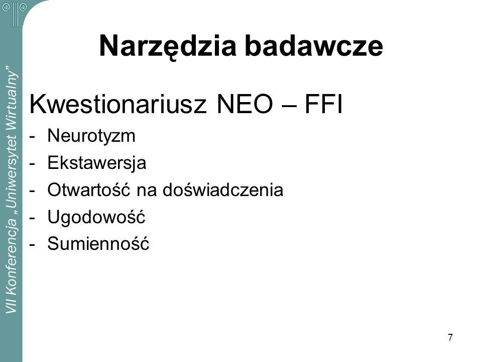 7 Narzędzia badawcze Kwestionariusz NEO – FFI -Neurotyzm -Ekstawersja -Otwartość na doświadczenia -Ugodowość -Sumienność