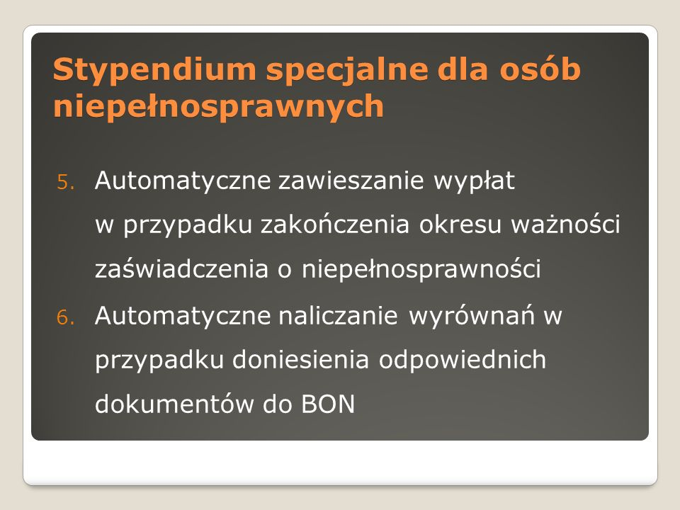 Stypendium specjalne dla osób niepełnosprawnych 5.