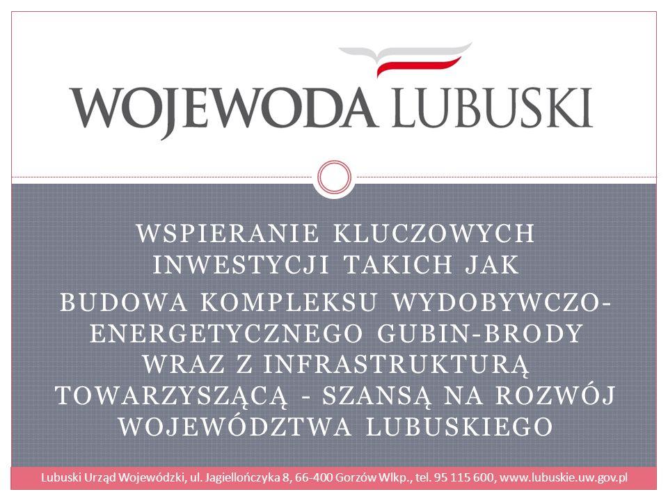 Strategia rozwoju województwa lubuskiego Strategia rozwoju województwa lubuskiego 2020 (SRWL 2020) podkreśla, że istotnym czynnikiem, który może mieć znaczący wpływ na rozwój regionu są złoża surowców.