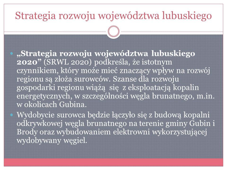 Strategia rozwoju województwa lubuskiego Strategia rozwoju województwa lubuskiego 2020 (SRWL 2020) podkreśla, że istotnym czynnikiem, który może mieć