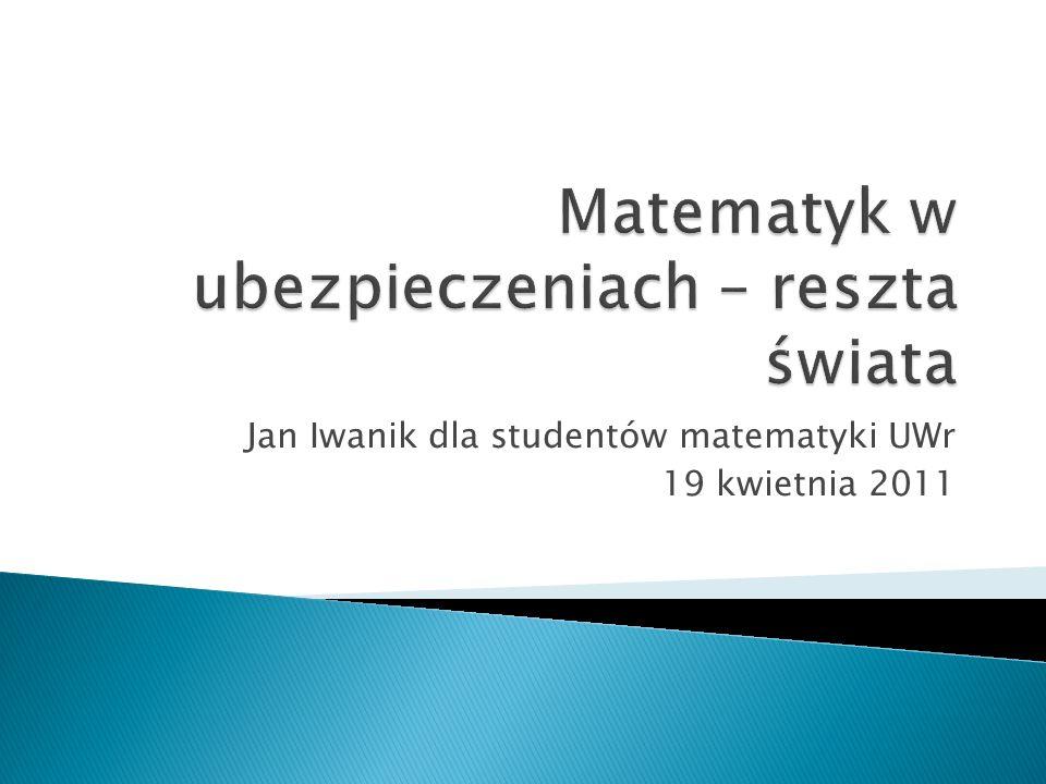 Jan Iwanik dla studentów matematyki UWr 19 kwietnia 2011