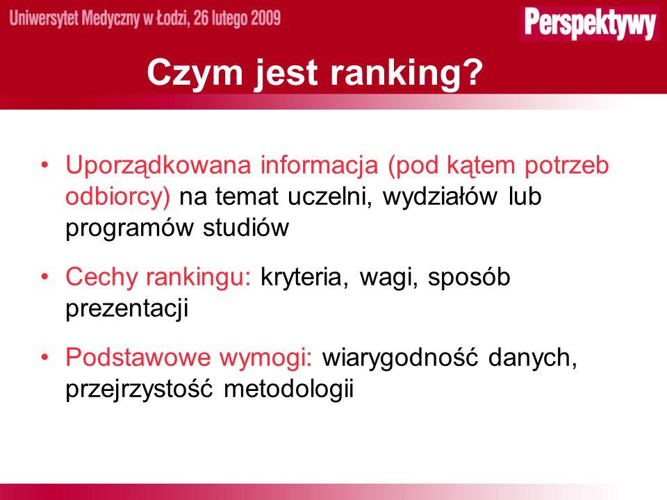 Berlińskie zasady: Cele i zadania rankingów 5.Powinny określić językowe, kulturowe, gospodarcze i historyczne ramy systemu szkolnictwa wyższego, którego ranking ma dotyczyć.