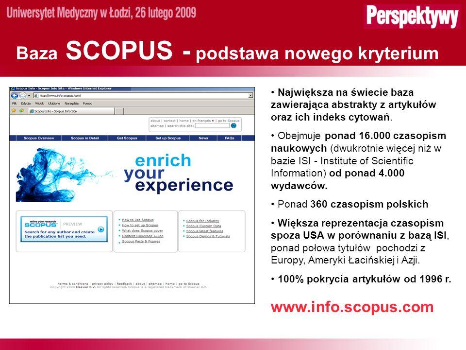 Baza SCOPUS - podstawa nowego kryterium Największa na świecie baza zawierająca abstrakty z artykułów oraz ich indeks cytowań.