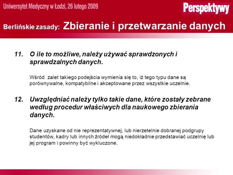 Berlińskie zasady: Zbieranie i przetwarzanie danych 11.O ile to możliwe, należy używać sprawdzonych i sprawdzalnych danych.