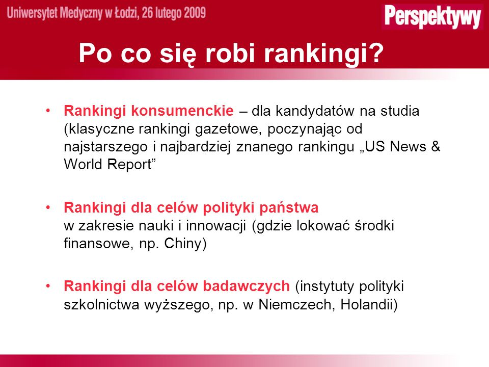 Ranking Europejski (2) Z dokumentu paryskiego: Rankingi europejskie powinny unikać prostego tabelarycznego szeregowania – w zamian powinny tworzyć mapę ośrodków doskonałości w dziedzinie edukacji i badań.