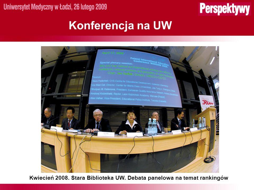 Konferencja na UW Kwiecień 2008. Stara Biblioteka UW. Debata panelowa na temat rankingów