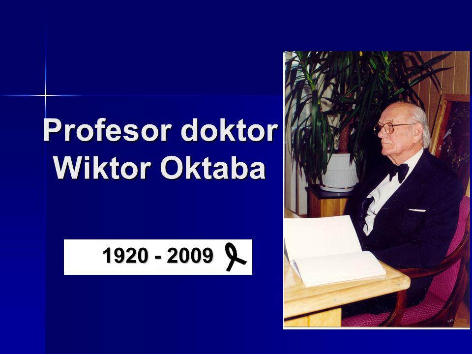 Profesor doktor Wiktor Oktaba 1920 - 2009