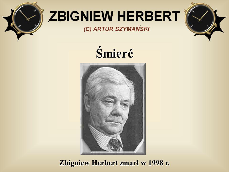 Śmierć Zbigniew Herbert zmarł w 1998 r.