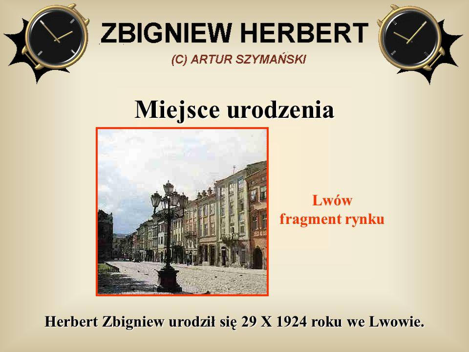 Miejsce urodzenia Herbert Zbigniew urodził się 29 X 1924 roku we Lwowie. Lwów fragment rynku