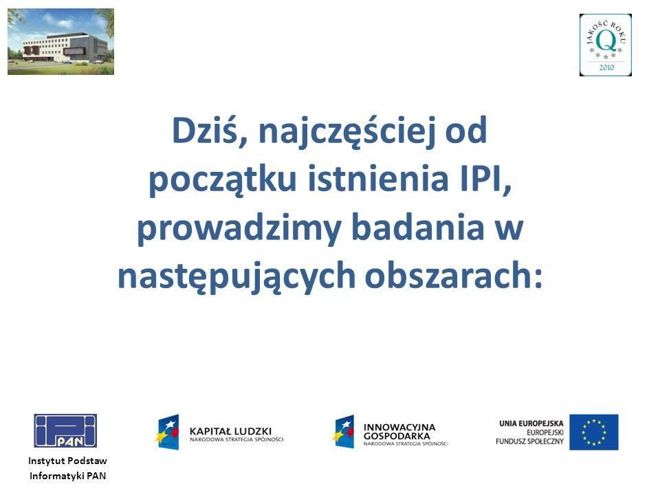 Instytut Podstaw Informatyki PAN Parę faktów i liczb, c.d.