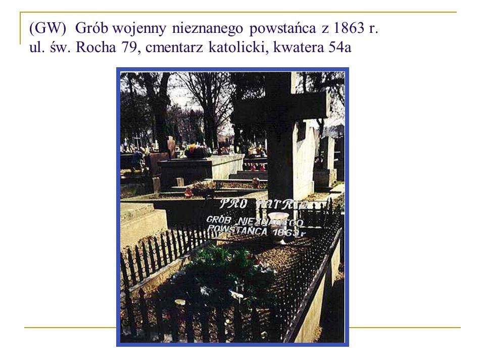 (GW) Grób wojenny nieznanego powstańca z 1863 r. ul. św. Rocha 79, cmentarz katolicki, kwatera 54a