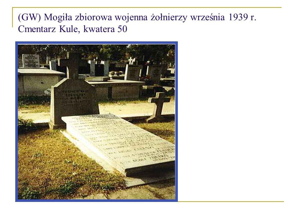 (GW) Mogiła zbiorowa wojenna żołnierzy września 1939 r. Cmentarz Kule, kwatera 50
