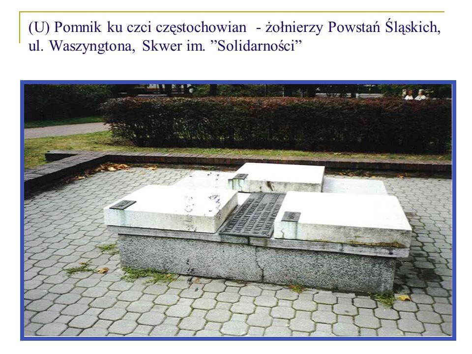 (U) Pomnik ku czci częstochowian - żołnierzy Powstań Śląskich, ul. Waszyngtona, Skwer im. Solidarności