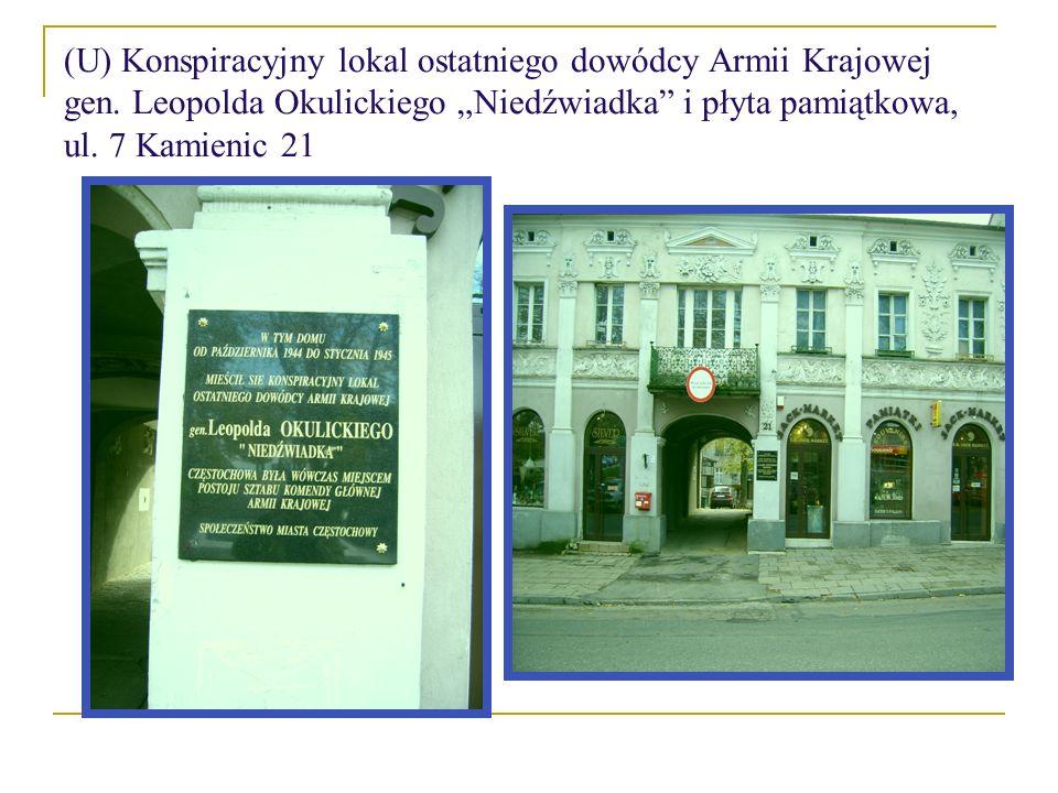 (U) Konspiracyjny lokal ostatniego dowódcy Armii Krajowej gen. Leopolda Okulickiego Niedźwiadka i płyta pamiątkowa, ul. 7 Kamienic 21