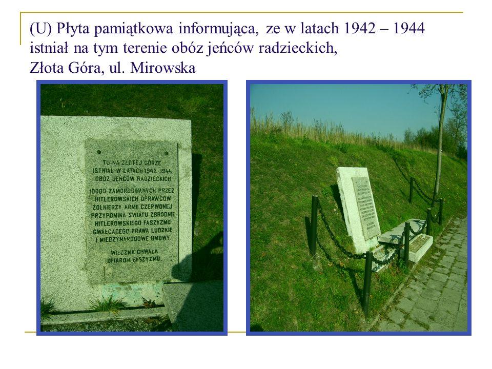 (U) Płyta pamiątkowa informująca, ze w latach 1942 – 1944 istniał na tym terenie obóz jeńców radzieckich, Złota Góra, ul. Mirowska