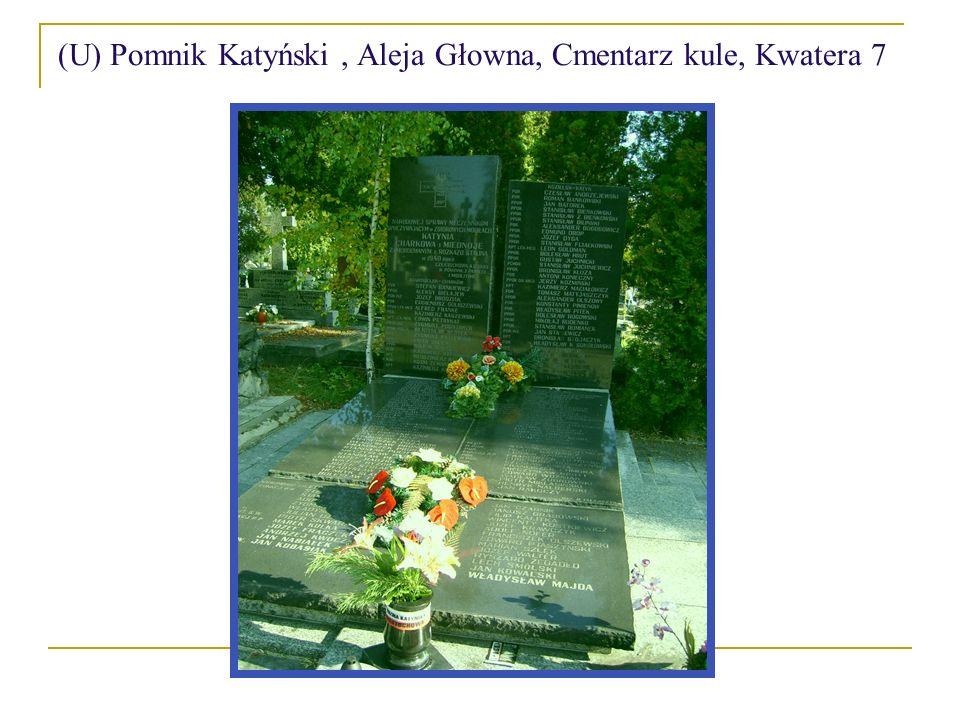 (U) Pomnik Katyński, Aleja Głowna, Cmentarz kule, Kwatera 7