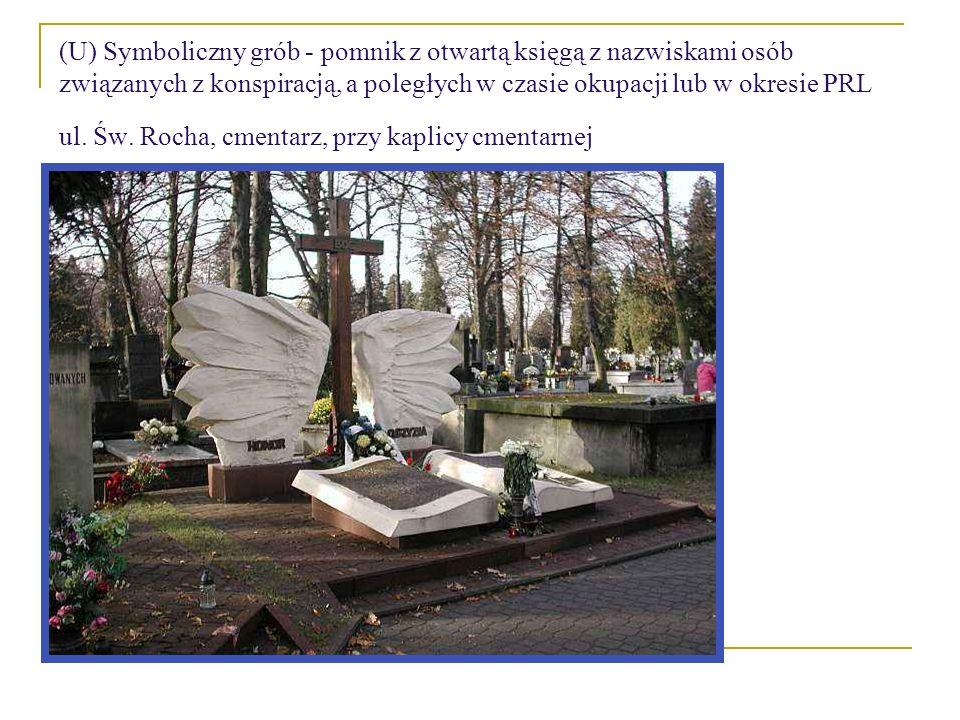 (U) Symboliczny grób - pomnik z otwartą księgą z nazwiskami osób związanych z konspiracją, a poległych w czasie okupacji lub w okresie PRL ul. Św. Roc