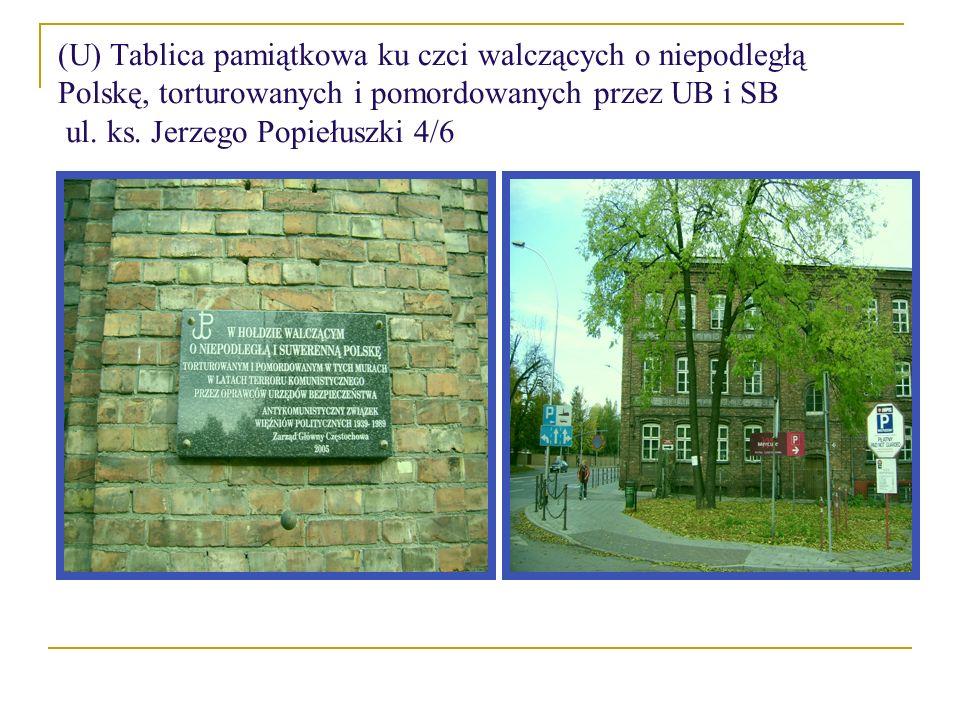 (U) Tablica pamiątkowa ku czci walczących o niepodległą Polskę, torturowanych i pomordowanych przez UB i SB ul. ks. Jerzego Popiełuszki 4/6