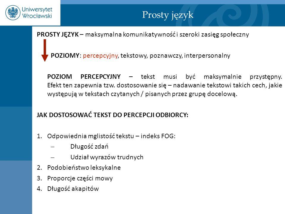 PROSTY JĘZYK – maksymalna komunikatywność i szeroki zasięg społeczny POZIOMY: percepcyjny, tekstowy, poznawczy, interpersonalny POZIOM PERCEPCYJNY – t