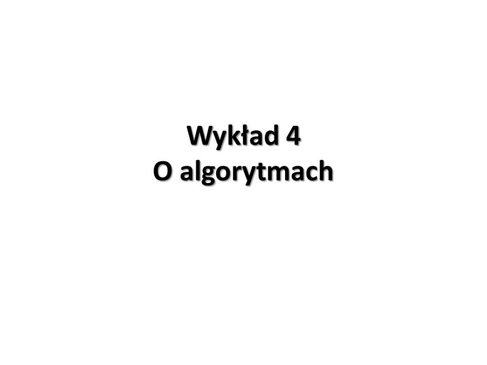 Wykład 4 O algorytmach