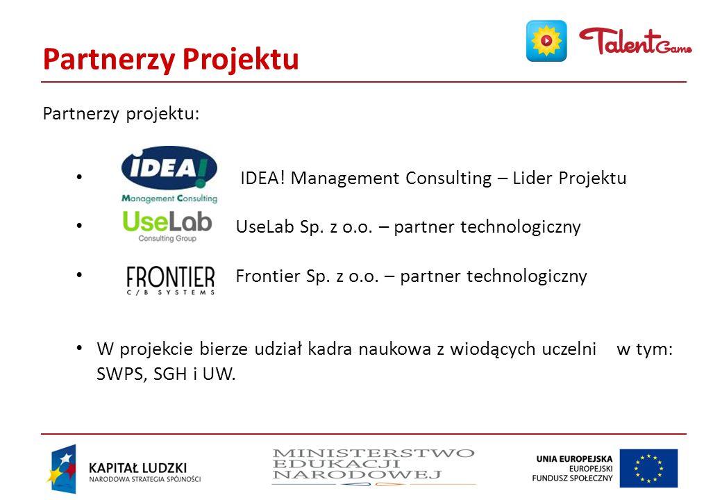 Partnerzy Projektu Partnerzy projektu: IDEA.Management Consulting – Lider Projektu UseLab Sp.