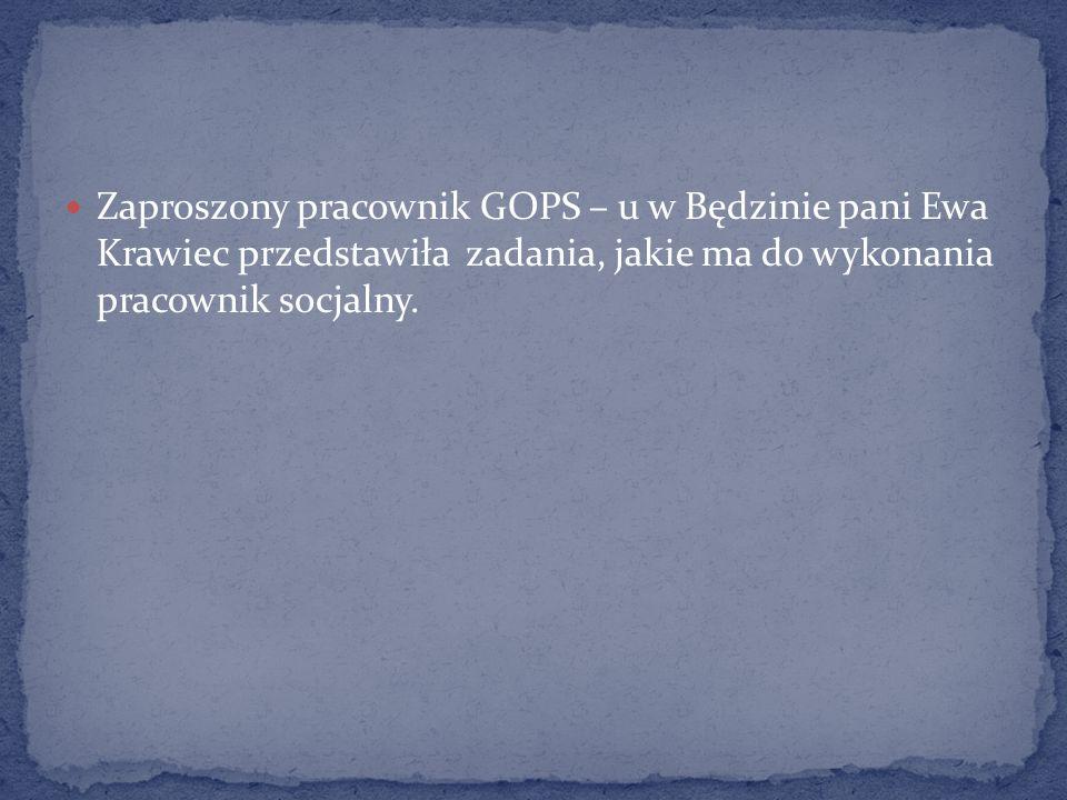 Zaproszony pracownik GOPS – u w Będzinie pani Ewa Krawiec przedstawiła zadania, jakie ma do wykonania pracownik socjalny.