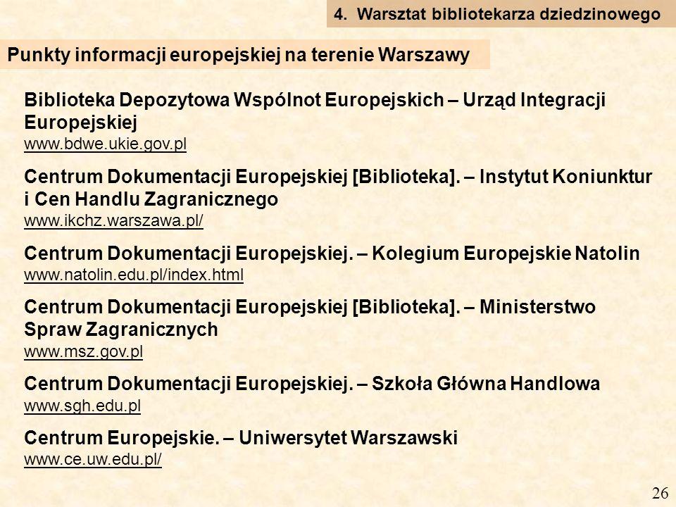 Biblioteka Depozytowa Wspólnot Europejskich – Urząd Integracji Europejskiej www.bdwe.ukie.gov.pl Centrum Dokumentacji Europejskiej [Biblioteka].
