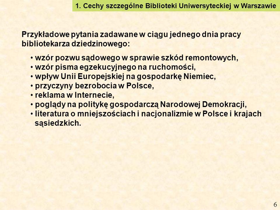 Przykładowe pytania zadawane w ciągu jednego dnia pracy bibliotekarza dziedzinowego: wzór pozwu sądowego w sprawie szkód remontowych, wzór pisma egzekucyjnego na ruchomości, wpływ Unii Europejskiej na gospodarkę Niemiec, przyczyny bezrobocia w Polsce, reklama w Internecie, poglądy na politykę gospodarczą Narodowej Demokracji, literatura o mniejszościach i nacjonalizmie w Polsce i krajach sąsiedzkich.