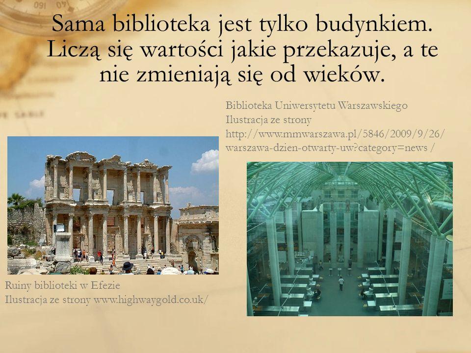 Sama biblioteka jest tylko budynkiem. Liczą się wartości jakie przekazuje, a te nie zmieniają się od wieków. Ruiny biblioteki w Efezie Ilustracja ze s