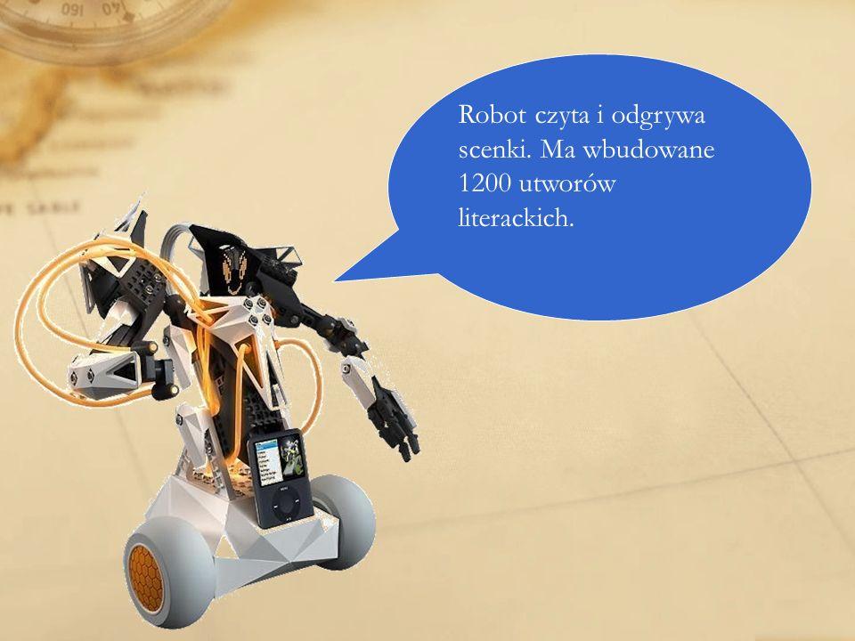 Robot czyta i odgrywa scenki. Ma wbudowane 1200 utworów literackich.