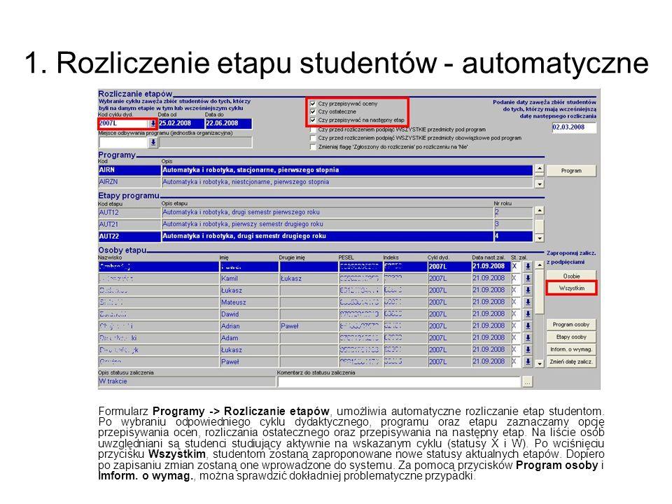 1. Rozliczenie etapu studentów - automatyczne Formularz Programy -> Rozliczanie etapów, umożliwia automatyczne rozliczanie etap studentom. Po wybraniu