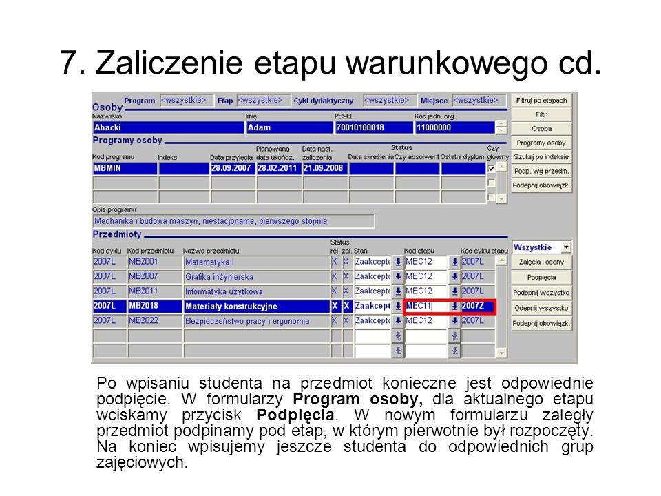 7. Zaliczenie etapu warunkowego cd. Po wpisaniu studenta na przedmiot konieczne jest odpowiednie podpięcie. W formularzy Program osoby, dla aktualnego