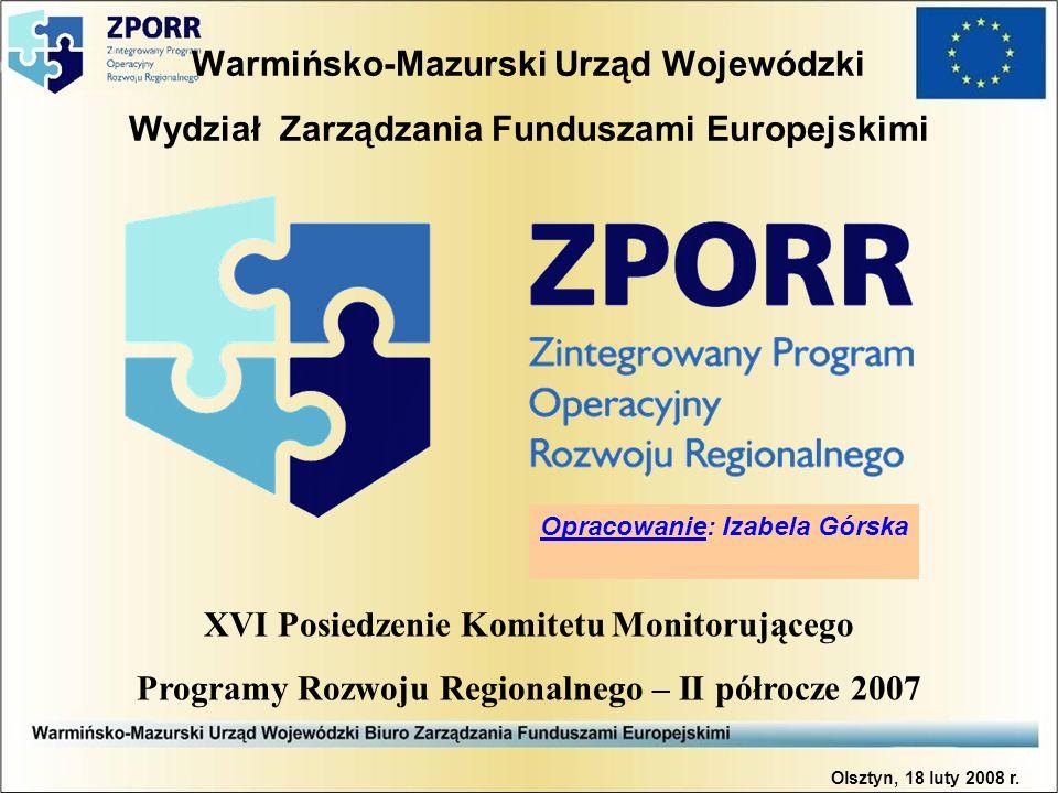 Warmińsko-Mazurski Urząd Wojewódzki Wydział Zarządzania Funduszami Europejskimi XVI Posiedzenie Komitetu Monitorującego Programy Rozwoju Regionalnego