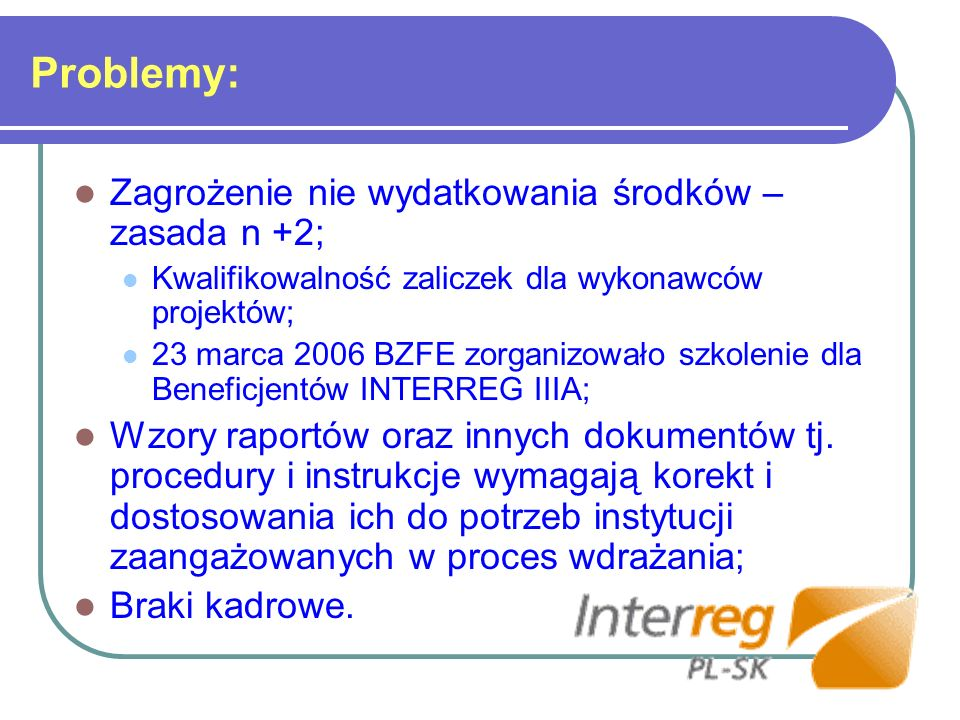 Problemy: Zagrożenie nie wydatkowania środków – zasada n +2; Kwalifikowalność zaliczek dla wykonawców projektów; 23 marca 2006 BZFE zorganizowało szko