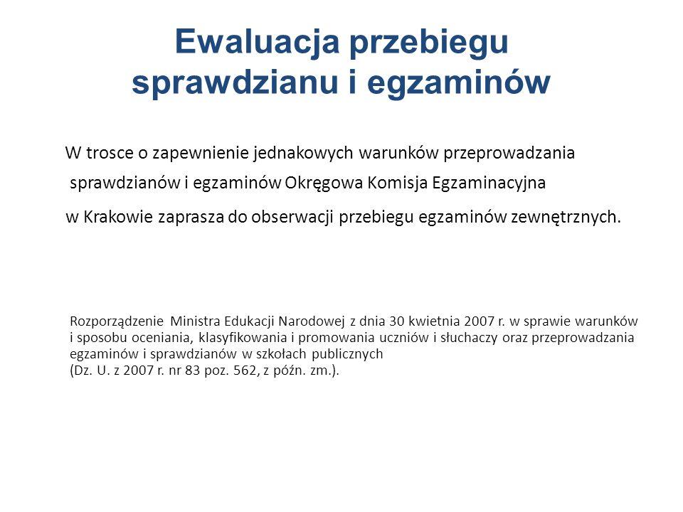 W trosce o zapewnienie jednakowych warunków przeprowadzania sprawdzianów i egzaminów Okręgowa Komisja Egzaminacyjna w Krakowie zaprasza do obserwacji