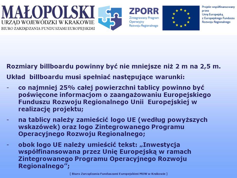 [ Biuro Zarządzania Funduszami Europejskimi MUW w Krakowie ] Rozmiary billboardu powinny być nie mniejsze niż 2 m na 2,5 m.