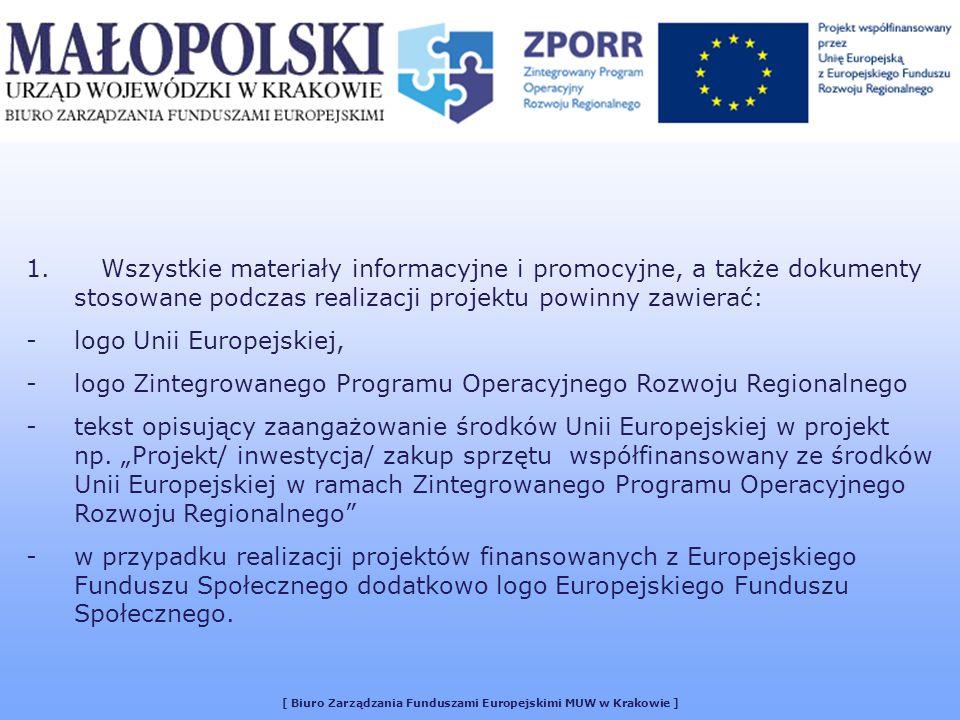 [ Biuro Zarządzania Funduszami Europejskimi MUW w Krakowie ] Tabliczki informacyjne – stosuje się w przypadku małych inwestycji infrastrukturalnych (ścieżki rowerowe, place zabaw itp.), zakupu urządzeń, remontów i modernizacji małych powierzchni.