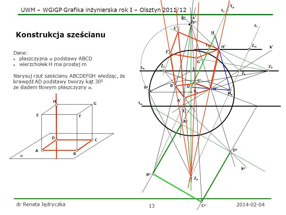 UWM – WGiGP Grafika inżynierska rok I – Olsztyn 2011/12 2014-02-04 dr Renata Jędryczka 13 Konstrukcja sześcianu S TmTm H z t L ZpZp SxSx Z m t z TpTp