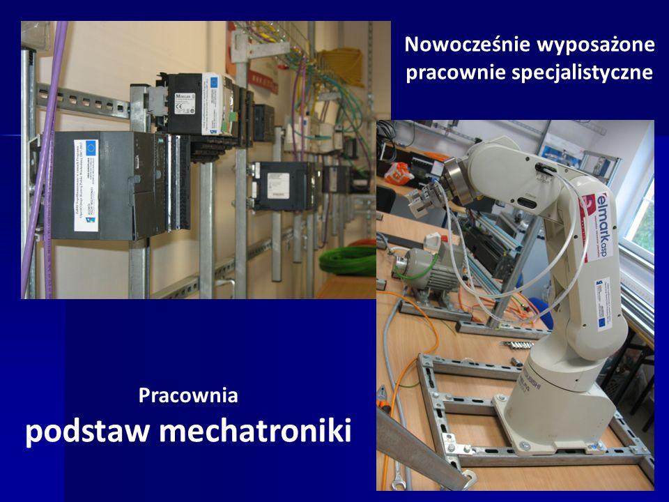 Nowocześnie wyposażone pracownie specjalistyczne Pracownia podstaw mechatroniki