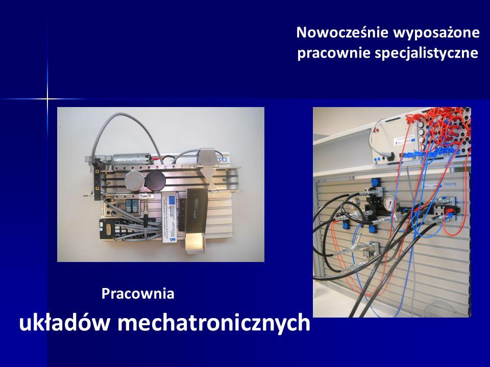 Nowocześnie wyposażone pracownie specjalistyczne Pracownia układów mechatronicznych