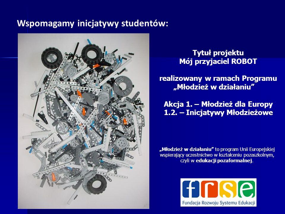 Wspomagamy inicjatywy studentów: Młodzież w działaniu to program Unii Europejskiej wspierający uczestnictwo w kształceniu pozaszkolnym, czyli w edukacji pozaformalnej.